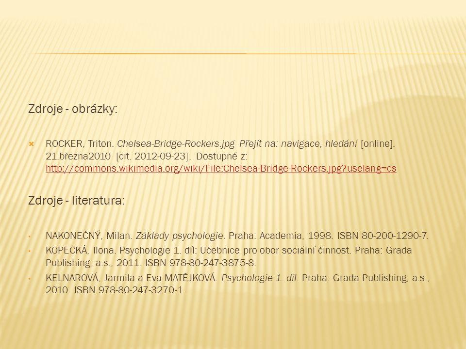 Zdroje - obrázky:  ROCKER, Triton. Chelsea-Bridge-Rockers.jpg Přejít na: navigace, hledání [online]. 21.března2010 [cit. 2012-09-23]. Dostupné z: htt