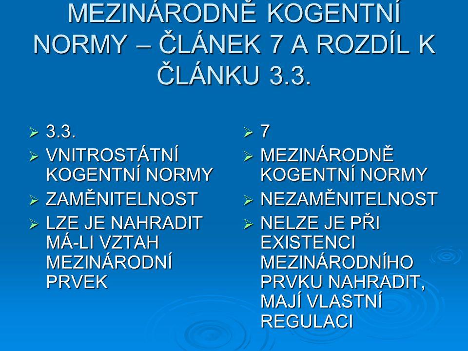 MEZINÁRODNĚ KOGENTNÍ NORMY – ČLÁNEK 7 A ROZDÍL K ČLÁNKU 3.3.