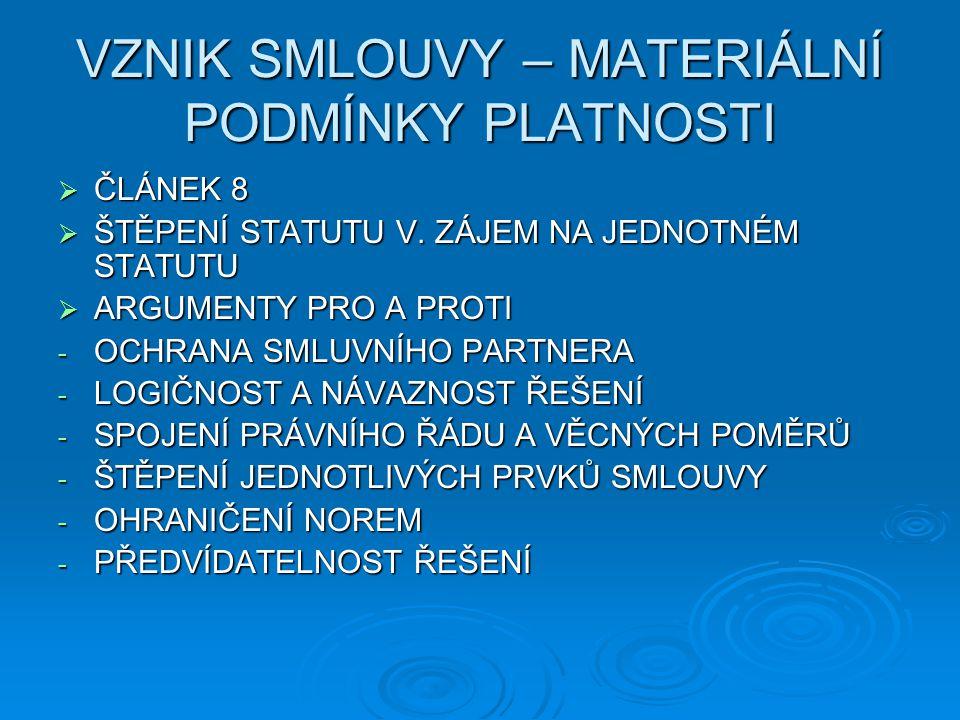 VZNIK SMLOUVY – MATERIÁLNÍ PODMÍNKY PLATNOSTI  ČLÁNEK 8  ŠTĚPENÍ STATUTU V.