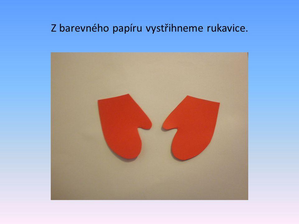 Z barevného papíru vystřihneme rukavice.