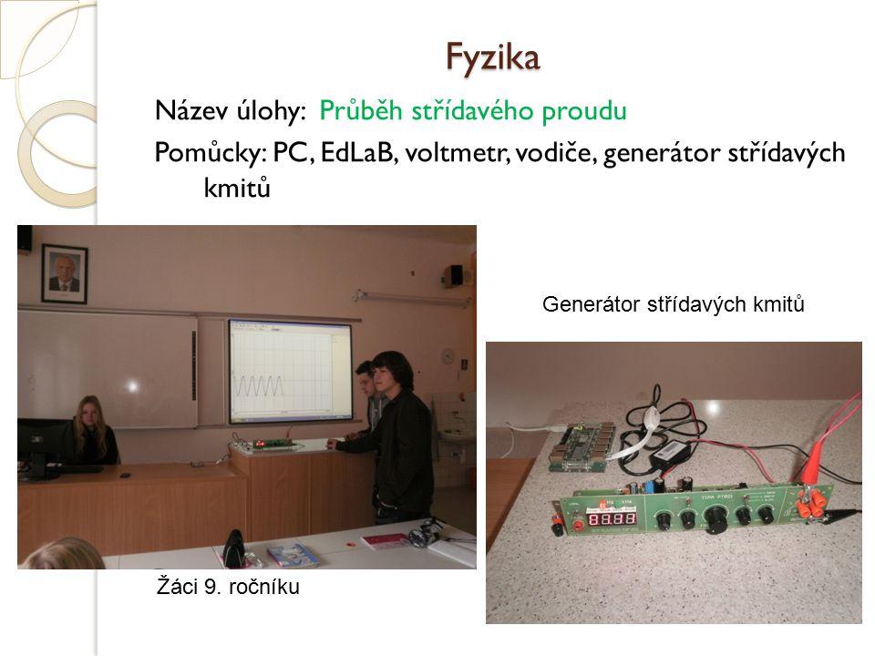 Fyzika Název úlohy: Průběh střídavého proudu Pomůcky: PC, EdLaB, voltmetr, vodiče, generátor střídavých kmitů Žáci 9. ročníku Generátor střídavých kmi