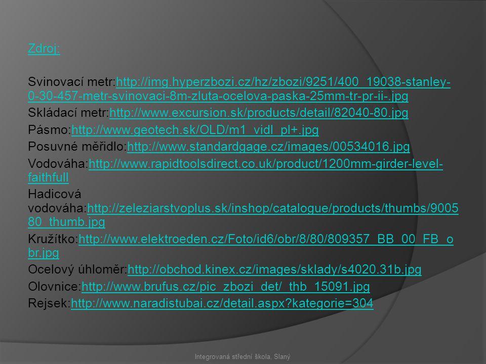 Zdroj: Svinovací metr:http://img.hyperzbozi.cz/hz/zbozi/9251/400_19038-stanley- 0-30-457-metr-svinovaci-8m-zluta-ocelova-paska-25mm-tr-pr-ii-.jpghttp:
