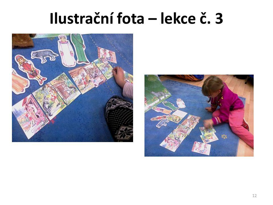 Ilustrační fota – lekce č. 3 CZ.1.07/1.2.29/02.0012 12