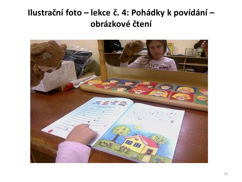 Ilustrační foto – lekce č. 4: Pohádky k povídání – obrázkové čtení CZ.1.07/1.2.29/02.0012 14