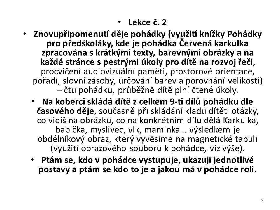 Lekce č. 2 Znovupřipomenutí děje pohádky (využití knížky Pohádky pro předškoláky, kde je pohádka Červená karkulka zpracována s krátkými texty, barevný
