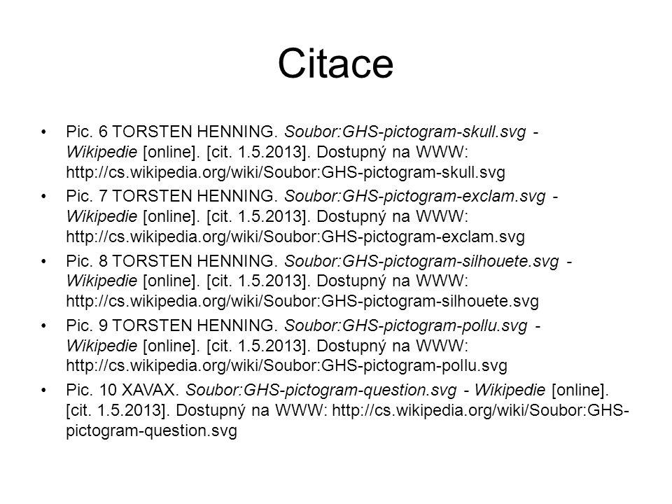 Citace Pic. 6 TORSTEN HENNING. Soubor:GHS-pictogram-skull.svg - Wikipedie [online]. [cit. 1.5.2013]. Dostupný na WWW: http://cs.wikipedia.org/wiki/Sou