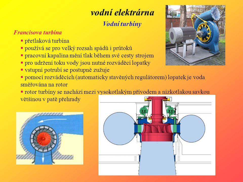 vodní elektrárna Vodní turbíny Francisova turbína  přetlaková turbína  používá se pro velký rozsah spádů i průtoků  pracovní kapalina mění tlak běh