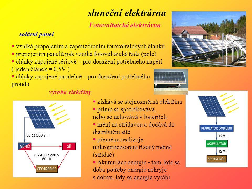 sluneční elektrárna Fotovoltaická elektrárna solární panel  vzniká propojením a zapouzdřením fotovoltaických článků  propojením panelů pak vzniká fo