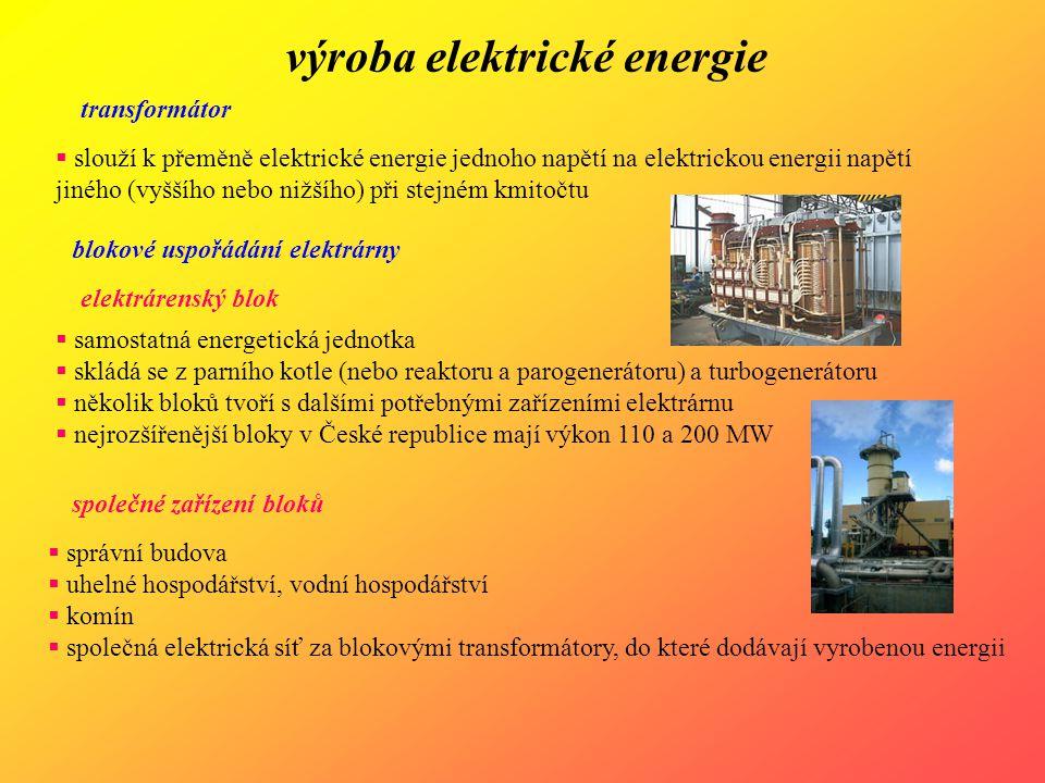 výroba elektrické energie transformátor  slouží k přeměně elektrické energie jednoho napětí na elektrickou energii napětí jiného (vyššího nebo nižšíh
