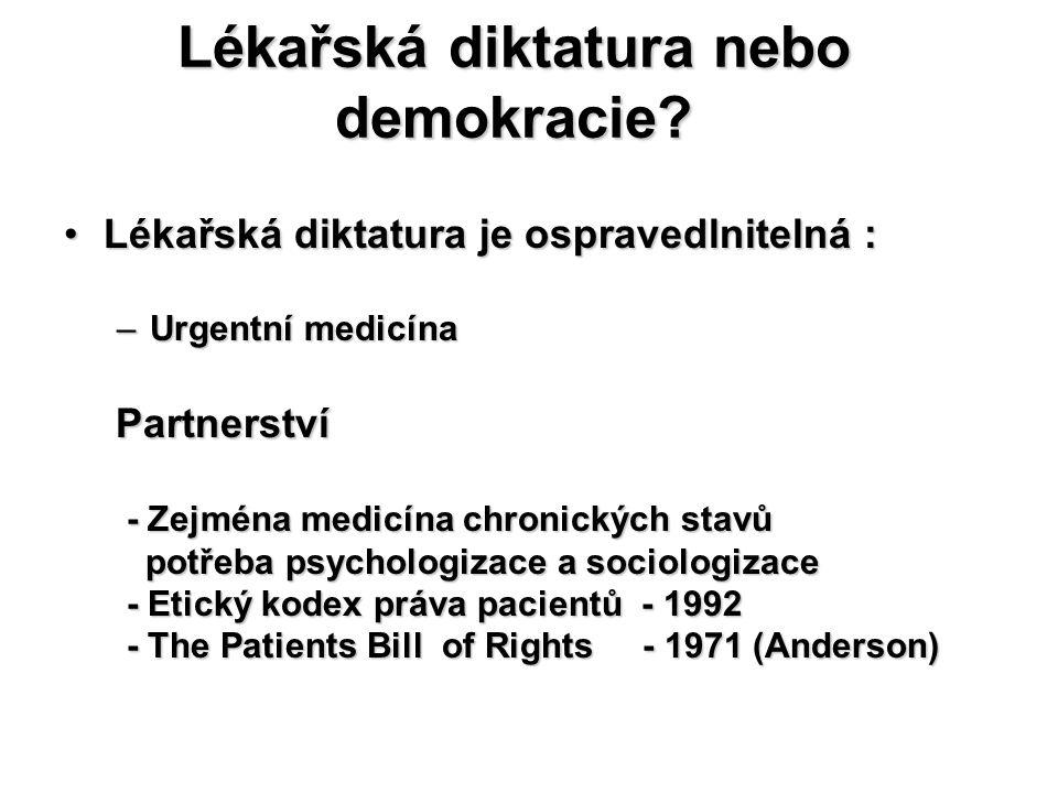 Lékařská diktatura nebo demokracie? Lékařská diktatura je ospravedlnitelná :Lékařská diktatura je ospravedlnitelná : –Urgentní medicína Partnerství Pa