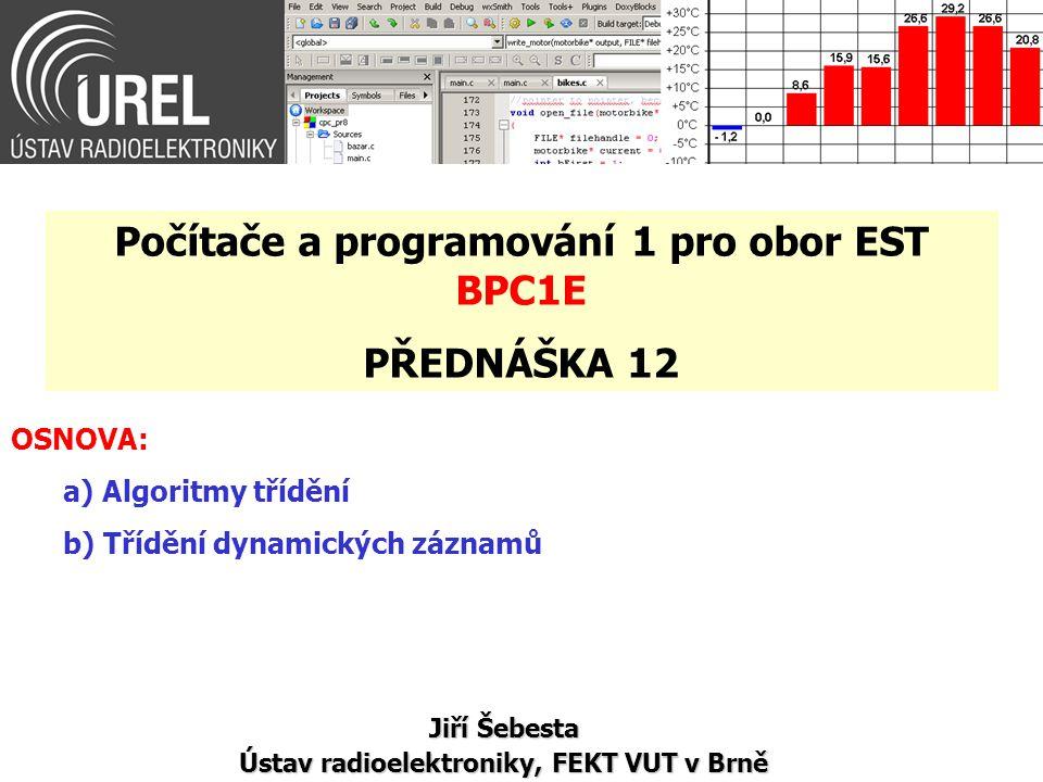 Třídění dynamických záznamů (1/2) MODIFIKOVANÝ BUBLESORT PRO SETŘÍDĚNÍ LINEÁRNÍHO SEZNAMU Př.