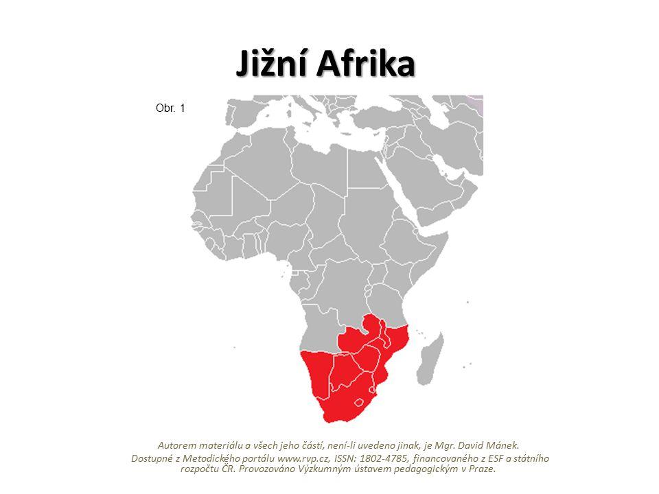 Vymezení pojmu Státy: Státy: Jihoafrická republika, Botswana, Zimbabwe, Zambie, Mosambik, Namibie, Malawi, Madagaskar, Lesotho, Svazijsko.