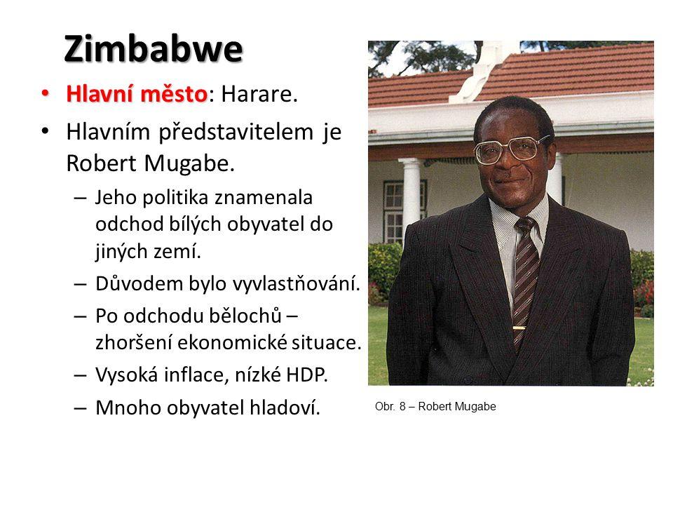 Zimbabwe Hlavní město Hlavní město: Harare. Hlavním představitelem je Robert Mugabe. – Jeho politika znamenala odchod bílých obyvatel do jiných zemí.