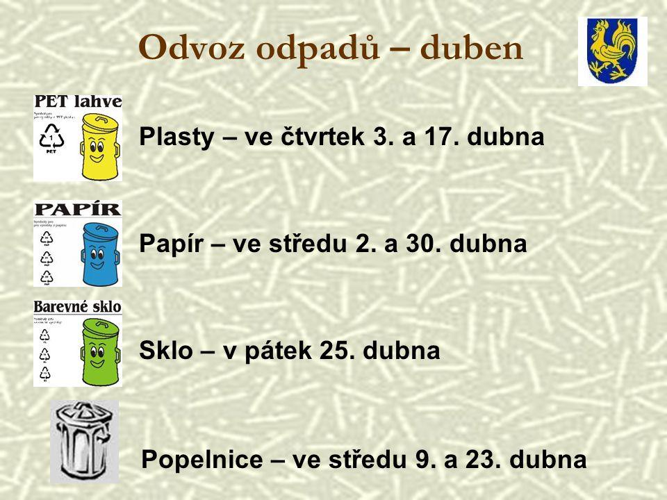 Odvoz odpadů – duben Plasty – ve čtvrtek 3.a 17. dubna Papír – ve středu 2.