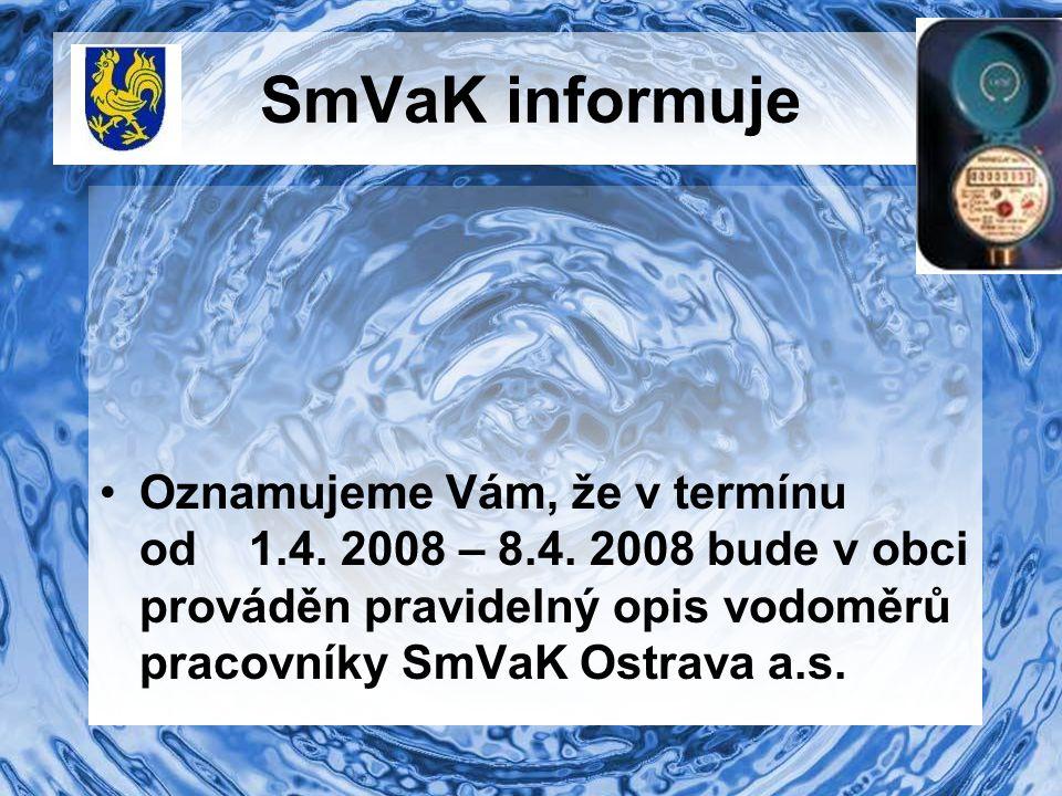 SmVaK informuje Oznamujeme Vám, že v termínu od 1.4.