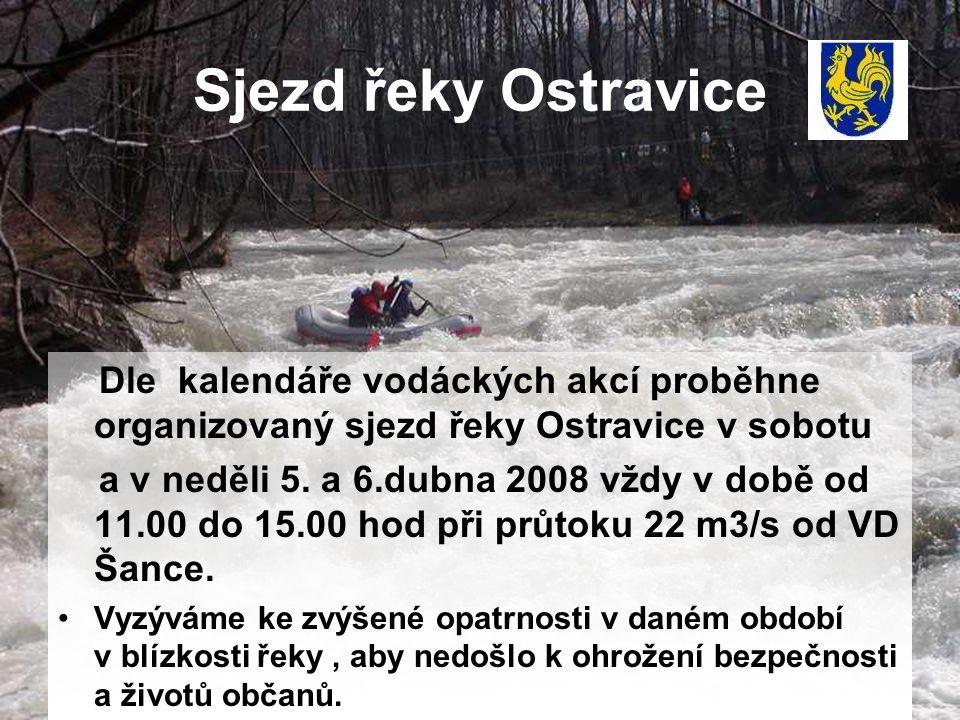 Sjezd řeky Ostravice Dle kalendáře vodáckých akcí proběhne organizovaný sjezd řeky Ostravice v sobotu a v neděli 5.