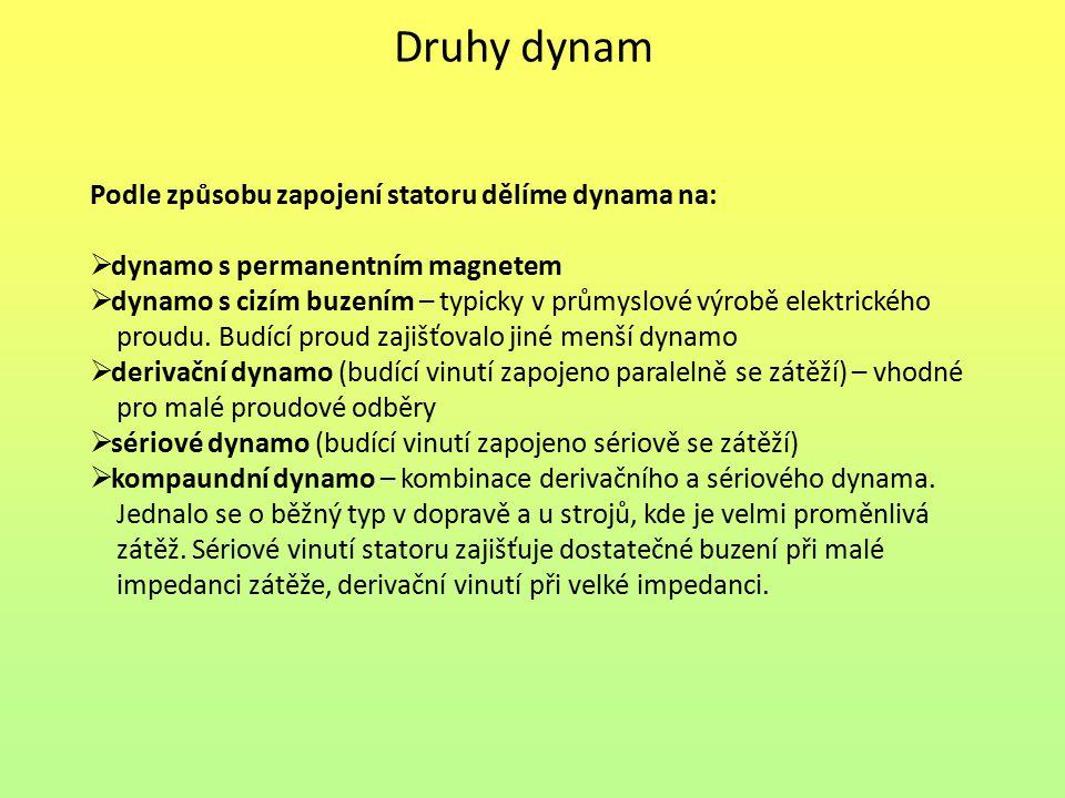 Druhy dynam Dynamo s cizím buzením – typicky v průmyslové výrobě elektrického proudu.