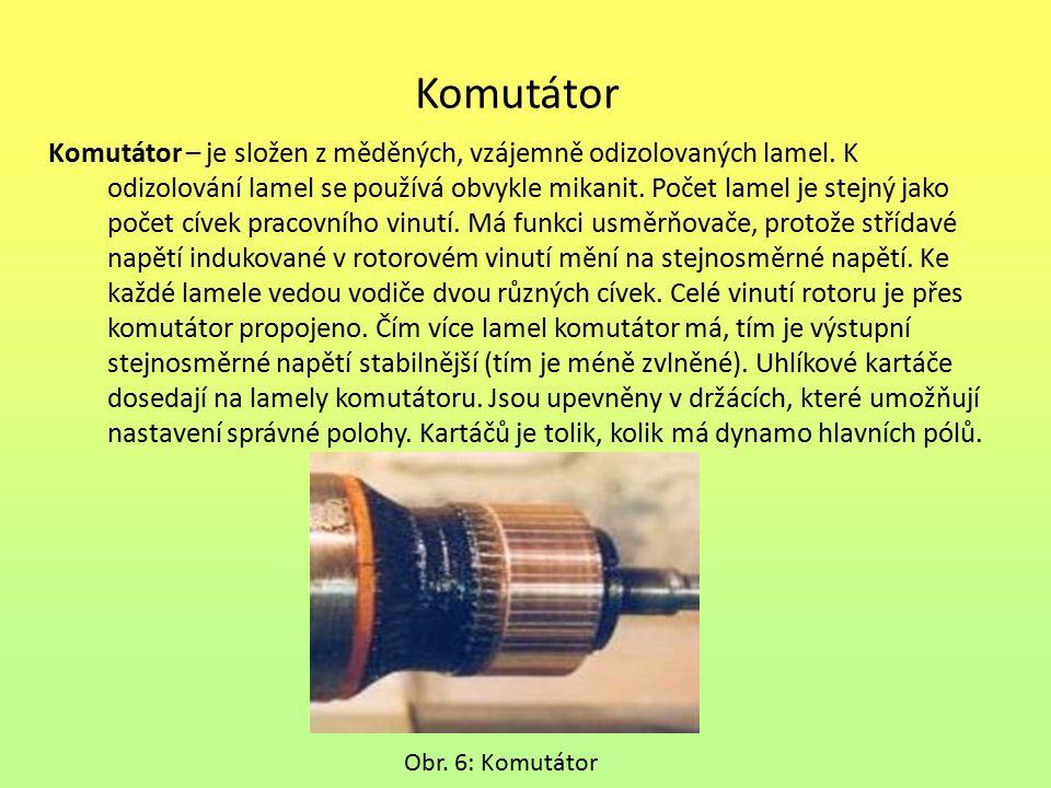 Komutátor Činnost komutátoru (komutace) – v magnetickém poli se otáčí závit a v něm se indukuje napětí.