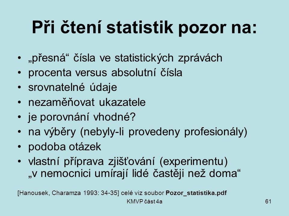"""KMVP část 4a61 Při čtení statistik pozor na: """"přesná čísla ve statistických zprávách procenta versus absolutní čísla srovnatelné údaje nezaměňovat ukazatele je porovnání vhodné."""