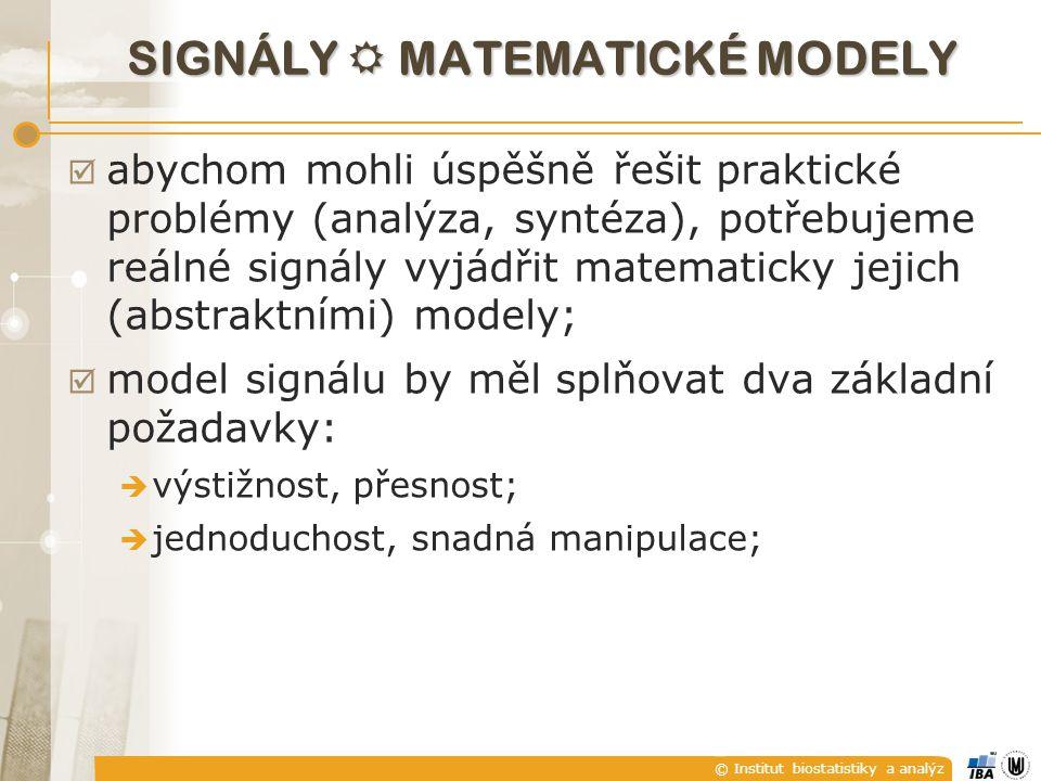 © Institut biostatistiky a analýz KLASIFIKACE SIGNÁL Ů A) Spojité a diskrétní signály Analogové a digitální (číslicové) signály B) Reálné a komplexní signály C) Deterministické a náhodné signály D) Sudé a liché signály E) Periodické a neperiodické signály