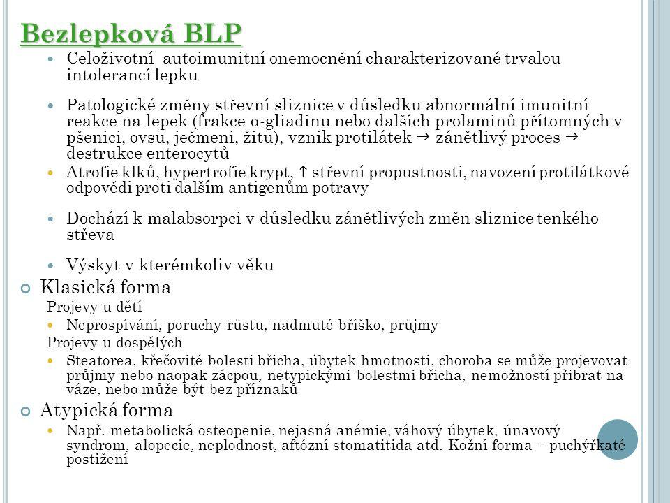 Bezlepková BLP Celoživotní autoimunitní onemocnění charakterizované trvalou intolerancí lepku Patologické změny střevní sliznice v důsledku abnormální