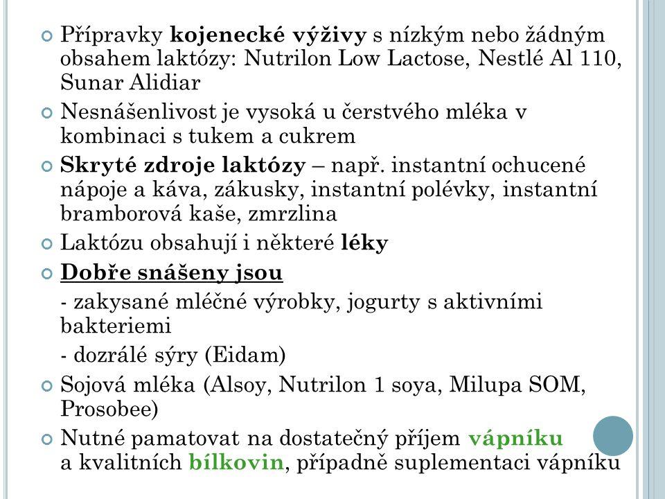 Přípravky kojenecké výživy s nízkým nebo žádným obsahem laktózy: Nutrilon Low Lactose, Nestlé Al 110, Sunar Alidiar Nesnášenlivost je vysoká u čerstvé