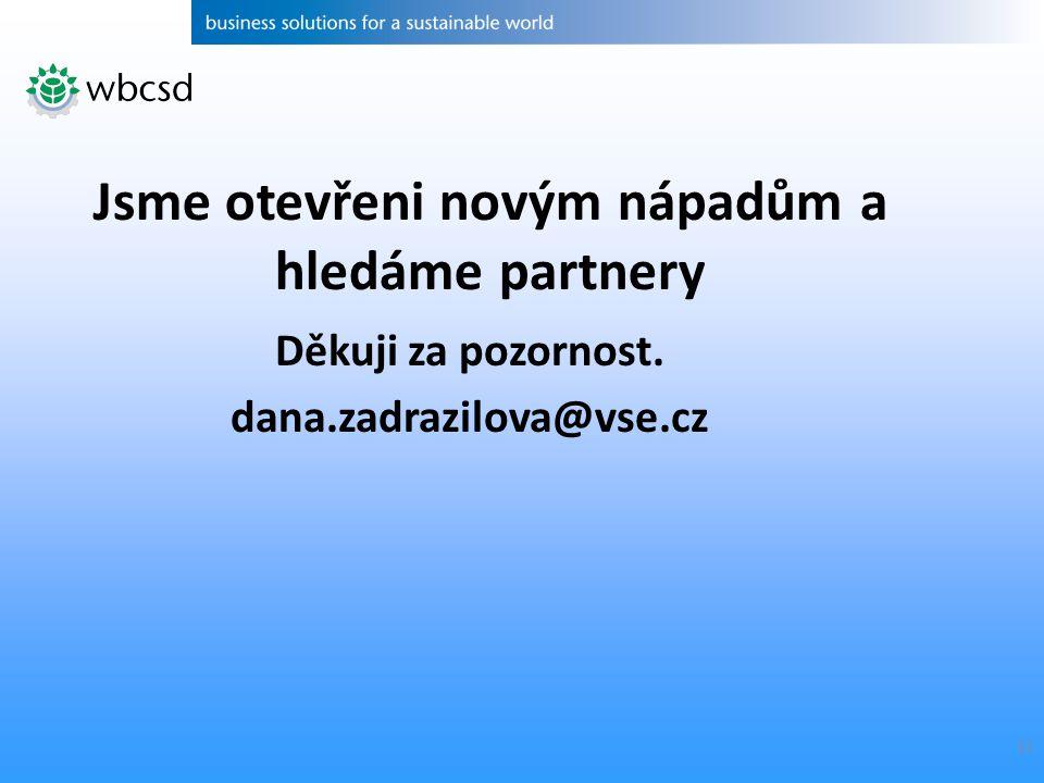 11 Děkuji za pozornost. dana.zadrazilova@vse.cz Jsme otevřeni novým nápadům a hledáme partnery