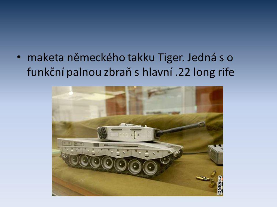 maketa německého takku Tiger. Jedná s o funkční palnou zbraň s hlavní.22 long rife