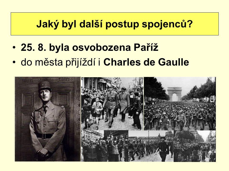 25. 8. byla osvobozena Paříž do města přijíždí i Charles de Gaulle Jaký byl další postup spojenců?