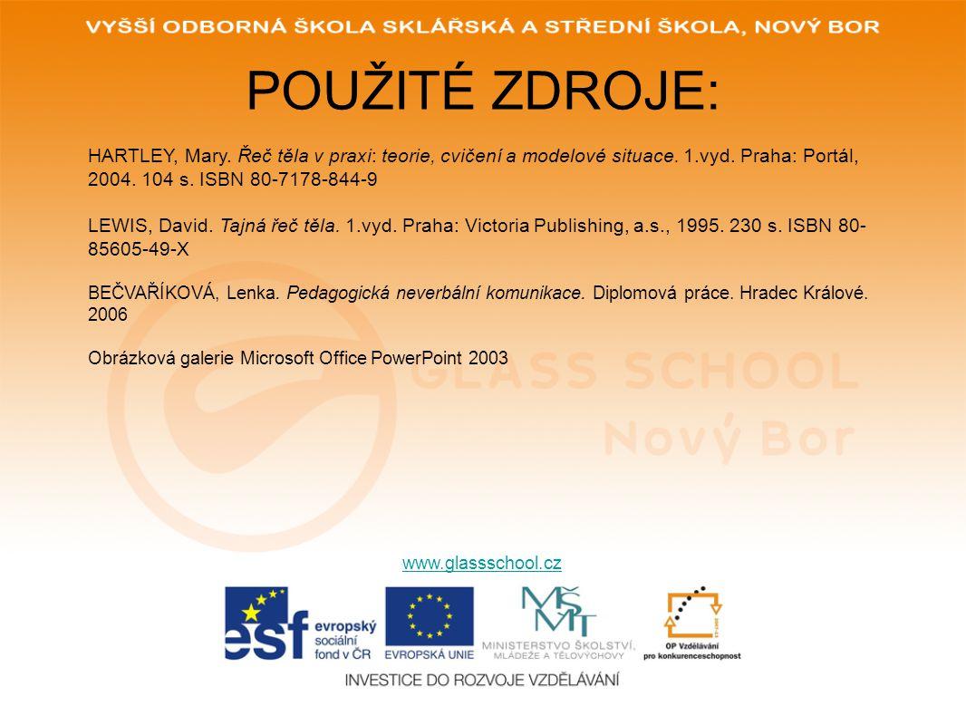 POUŽITÉ ZDROJE: www.glassschool.cz HARTLEY, Mary.