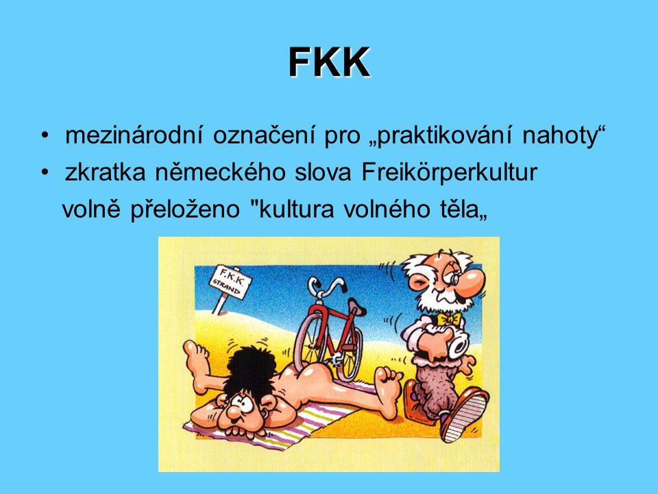"""FKK mezinárodní označení pro """"praktikování nahoty zkratka německého slova Freikörperkultur volně přeloženo kultura volného těla"""""""