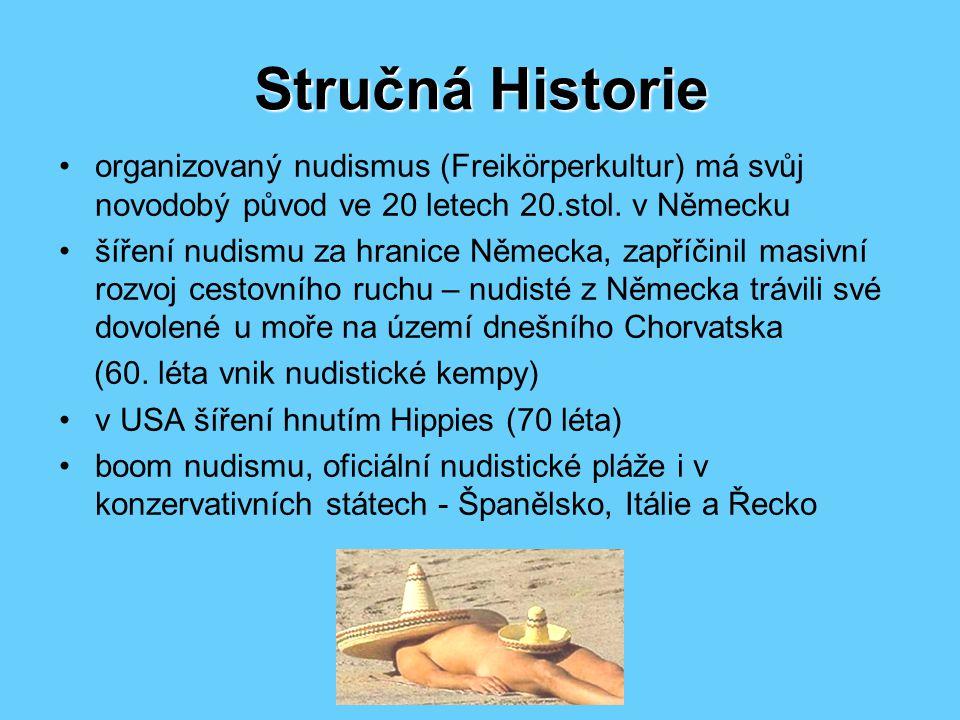 Stručná Historie organizovaný nudismus (Freikörperkultur) má svůj novodobý původ ve 20 letech 20.stol.