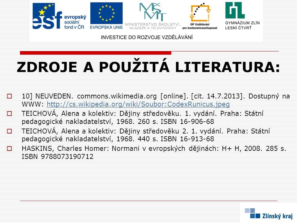 ZDROJE A POUŽITÁ LITERATURA:  10] NEUVEDEN. commons.wikimedia.org [online]. [cit. 14.7.2013]. Dostupný na WWW: http://cs.wikipedia.org/wiki/Soubor:Co