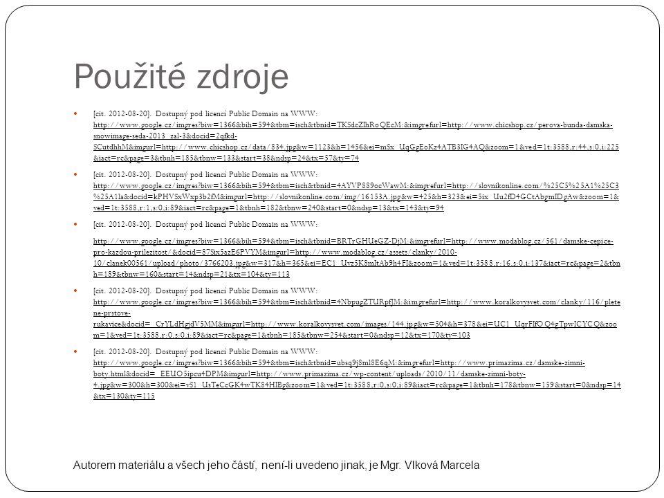 Použité zdroje [cit. 2012-08-20]. Dostupný pod licencí Public Domain na WWW: http://www.google.cz/imgres?biw=1366&bih=594&tbm=isch&tbnid=TKSdcZIhRoQEc