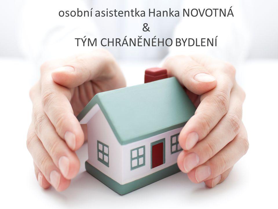 osobní asistentka Hanka NOVOTNÁ & TÝM CHRÁNĚNÉHO BYDLENÍ
