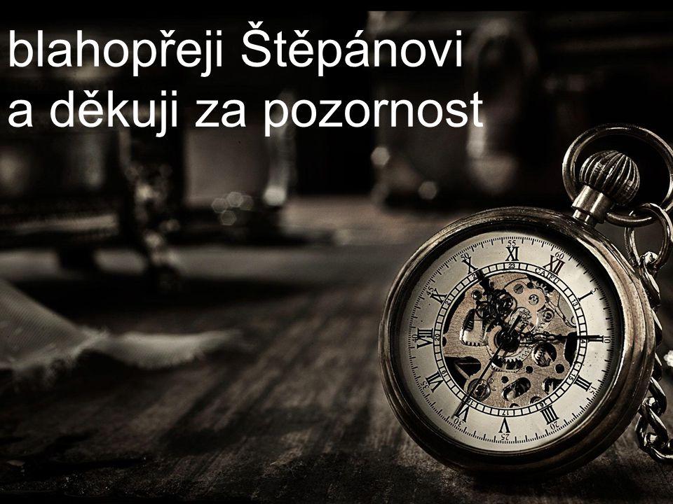 blahopřeji Štěpánovi a děkuji za pozornost