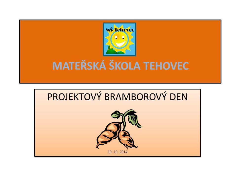 MATEŘSKÁ ŠKOLA TEHOVEC PROJEKTOVÝ BRAMBOROVÝ DEN 10.