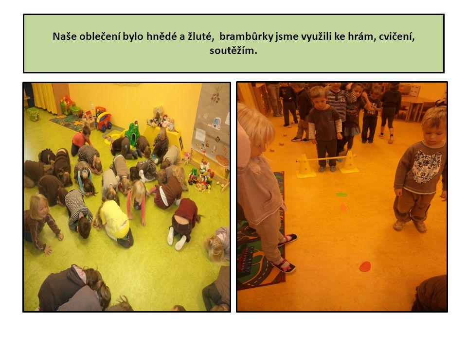 Naše oblečení bylo hnědé a žluté, brambůrky jsme využili ke hrám, cvičení, soutěžím.