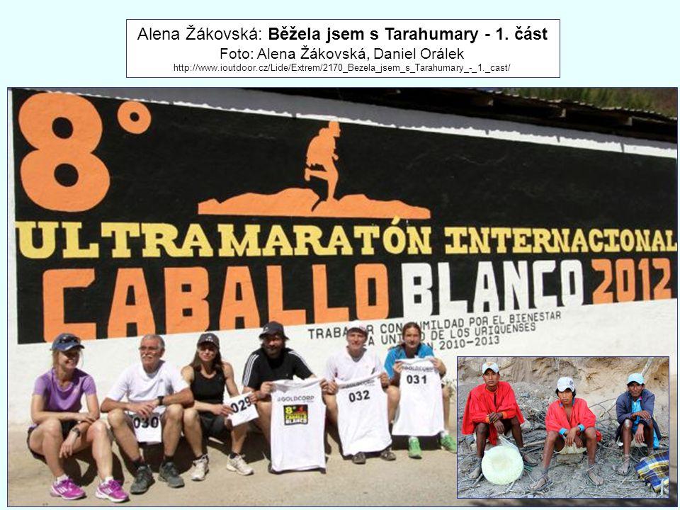Alena Žákovská: Běžela jsem s Tarahumary - 1. část Foto: Alena Žákovská, Daniel Orálek http://www.ioutdoor.cz/Lide/Extrem/2170_Bezela_jsem_s_Tarahumar