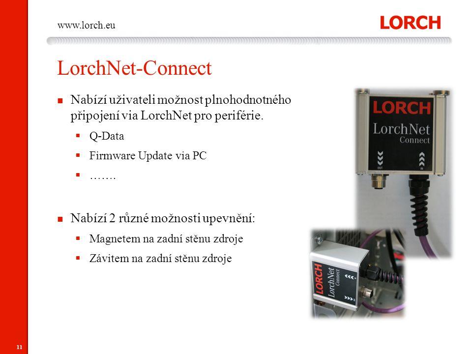 11 www.lorch.eu LorchNet-Connect Nabízí uživateli možnost plnohodnotného připojení via LorchNet pro periférie.  Q-Data  Firmware Update via PC  …….