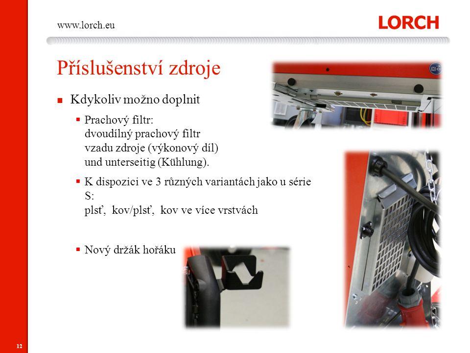 12 www.lorch.eu Příslušenství zdroje Kdykoliv možno doplnit  Prachový filtr: dvoudílný prachový filtr vzadu zdroje (výkonový díl) und unterseitig (Kü