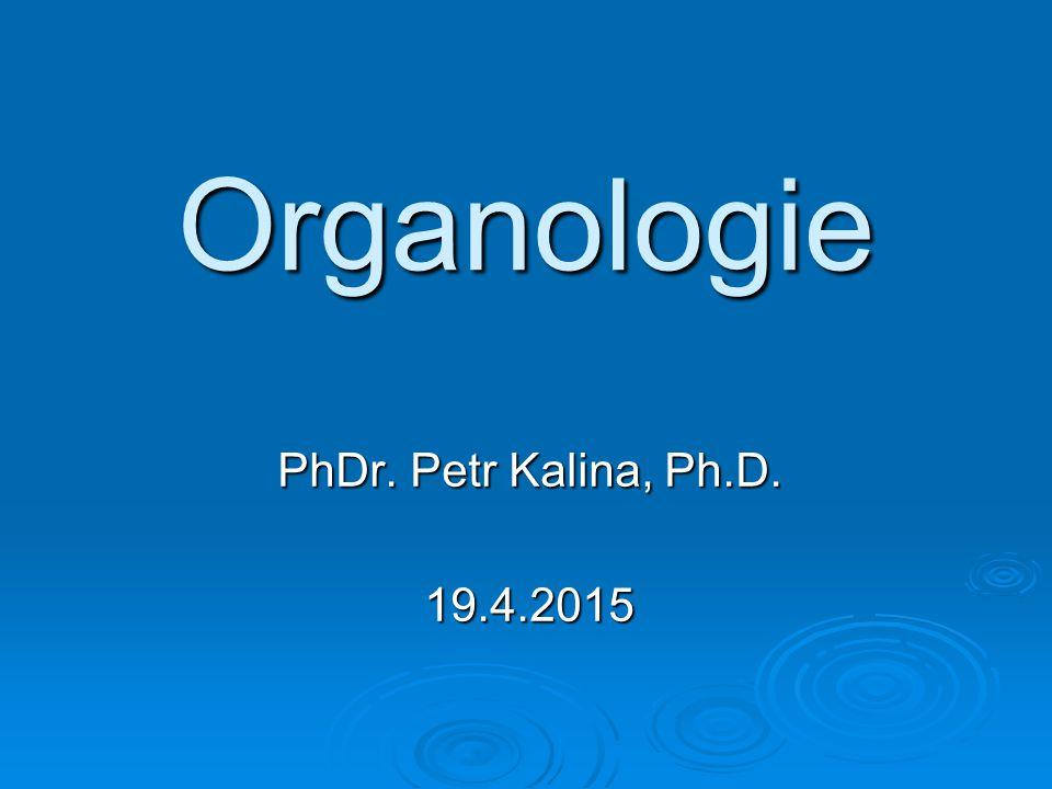 Organologie PhDr. Petr Kalina, Ph.D. 19.4.2015