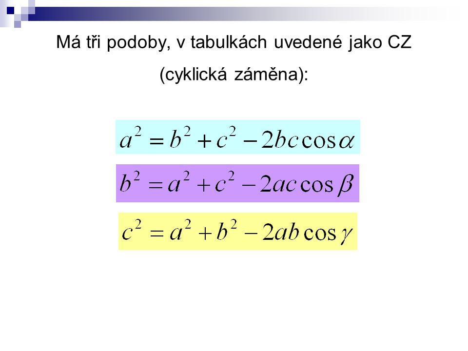 Má tři podoby, v tabulkách uvedené jako CZ (cyklická záměna):