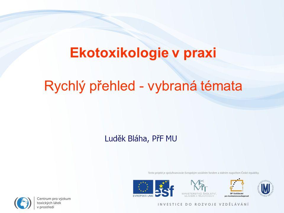 Existující chemikálie –> 100000 látek dle EINECS (European Inventory of Existing Commercial Chemical Substances, EINECS) –> 2700 HPVCs (High Production Volume Chemicals) Produkce > 1000 tun –Chemikálie se specifickým řízením Pesticidy, biocidy, léčiva … viz jinde –Seznamy prioritních látek (< 100 chemikálií celkem) CMR – Carcinogenic, Mutagenic or Reprotoxic chemicals EU Water framework directive Endocrine disruptors POPs EU a hodnocení rizik chemických látek