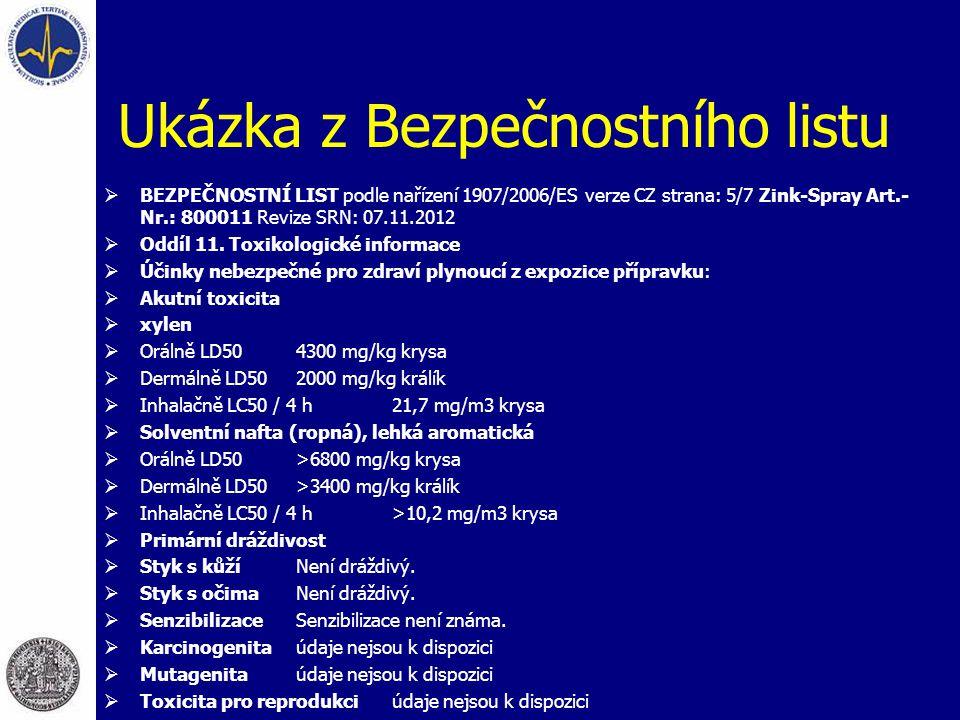 Ukázka z Bezpečnostního listu  BEZPEČNOSTNÍ LIST podle nařízení 1907/2006/ES verze CZ strana: 5/7 Zink-Spray Art.- Nr.: 800011 Revize SRN: 07.11.2012