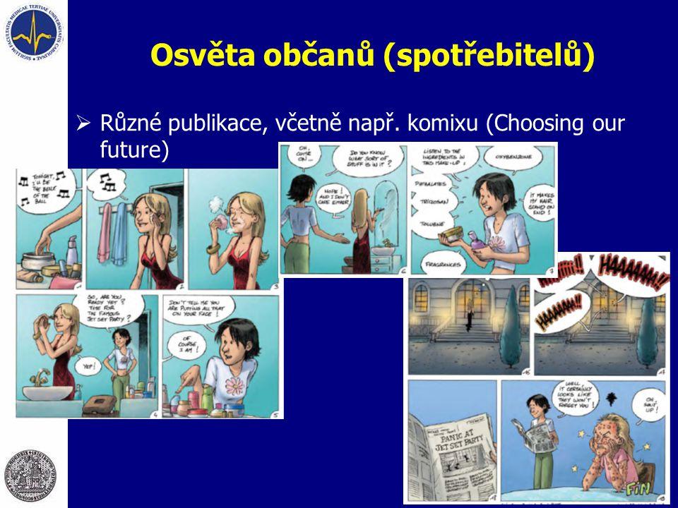 Osvěta občanů (spotřebitelů)  Různé publikace, včetně např. komixu (Choosing our future)