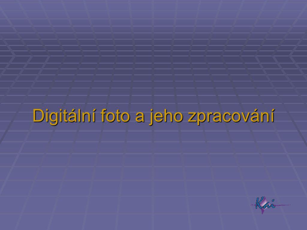 Digitální foto a jeho zpracování