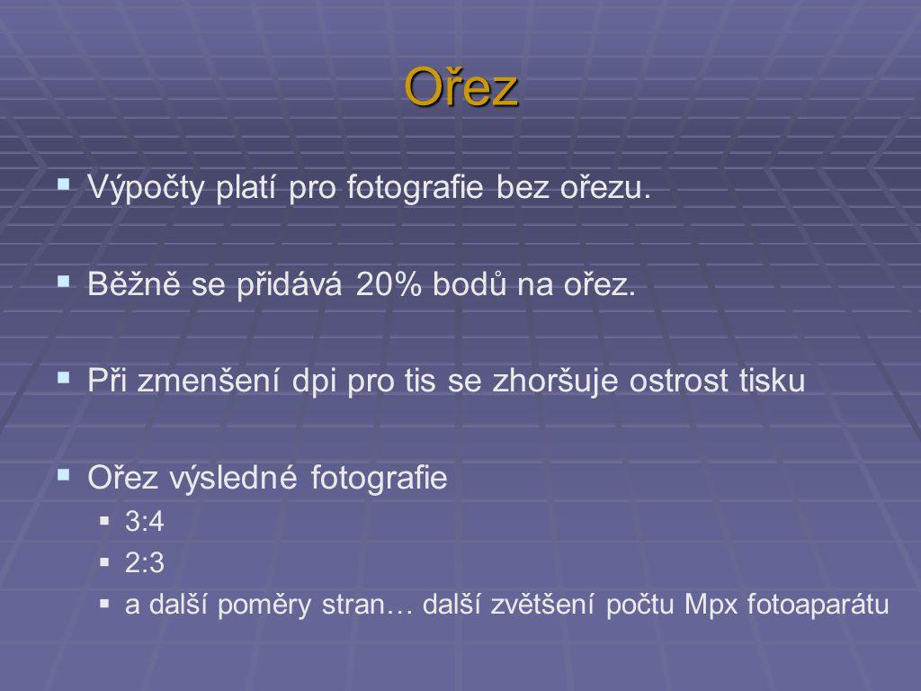 Ořez 1) První výběr - výřez z reality provádíte zoomem a nasměrováním fotoaparátu 2) Druhý výběr – ořez se provádí SW v PC.