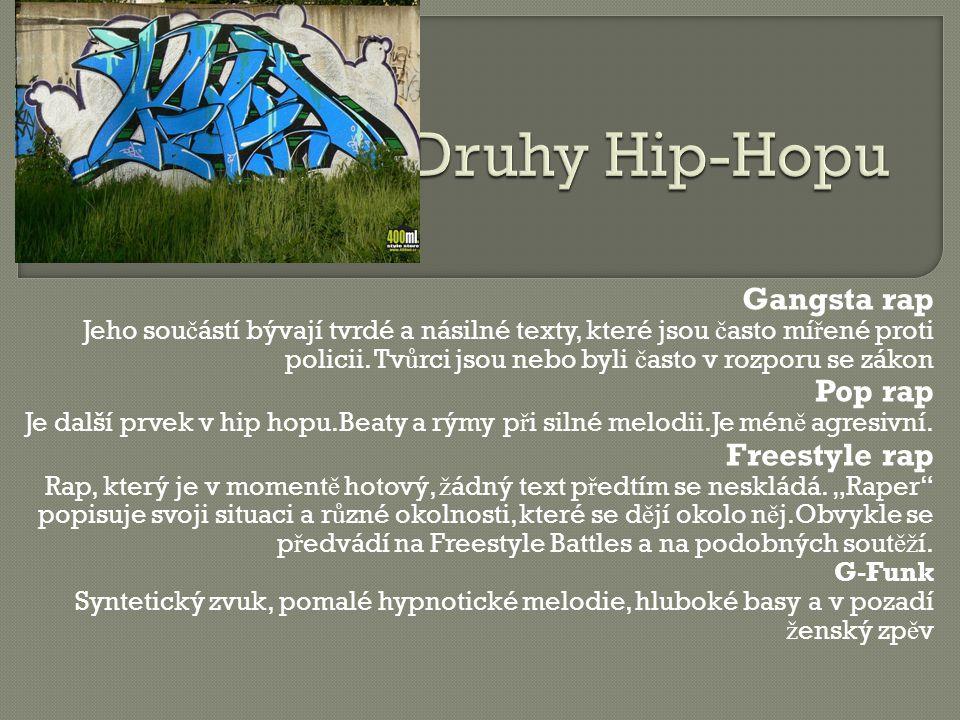 Gangsta rap Jeho sou č ástí bývají tvrdé a násilné texty, které jsou č asto mí ř ené proti policii.