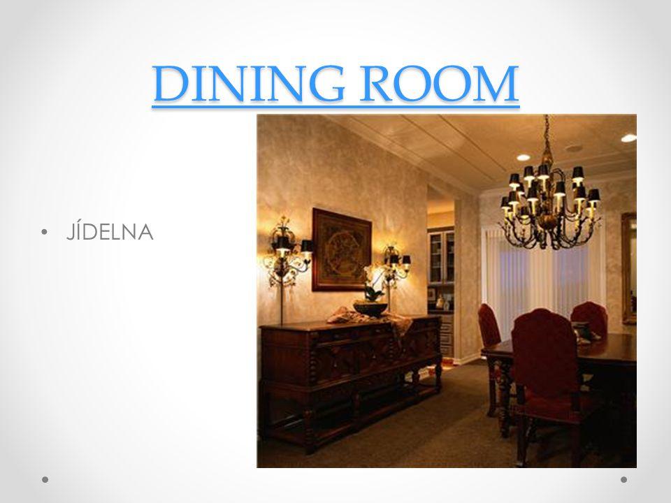 DINING ROOM DINING ROOM JÍDELNA